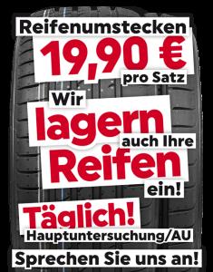 Reifenumstecken - 19,90 € pro Satz. Wir lagern auch Ihre Reifen ein! Täglich! Hauptuntersuchung/AU - Sprechen Sie uns an!